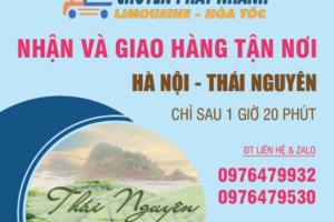 Xe gửi hàng từ Hà Nội đi Thái Nguyên nhanh nhất trong ngày